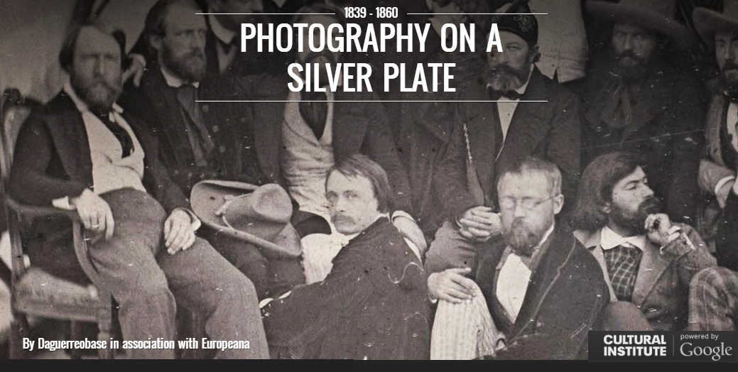Photography on silver plate, Daguerreobase virtual exhibit on Google Cultural Institute